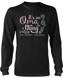 It's An Oma Thing You Wouldn't Understand Long Sleeve T-Shirt