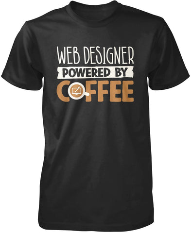 Web Designer Powered By Coffee T-Shirt