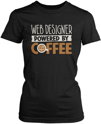Web Designer Powered By Coffee Women's Fit T-Shirt