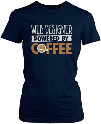 Web Designer Powered By Coffee - Women's Fit T-Shirt / Navy / S