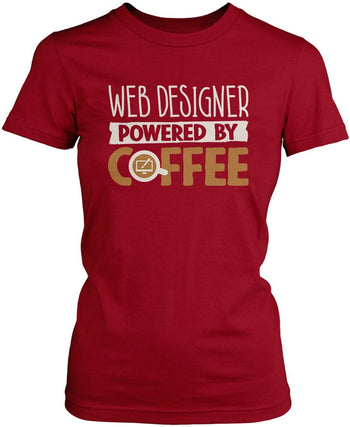 Web Designer Powered By Coffee - Women's Fit T-Shirt / Cardinal / S