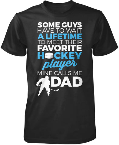 Favorite Hockey Player - Mine Calls Me Dad T-Shirt