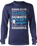 Favorite Hockey Player - Mine Calls Me Grandpa longsleeve T-Shirt