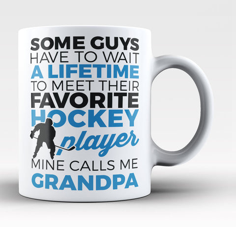 Favorite Hockey Player Mine Calls Me Grandpa - Coffee Mug / Tea Cup