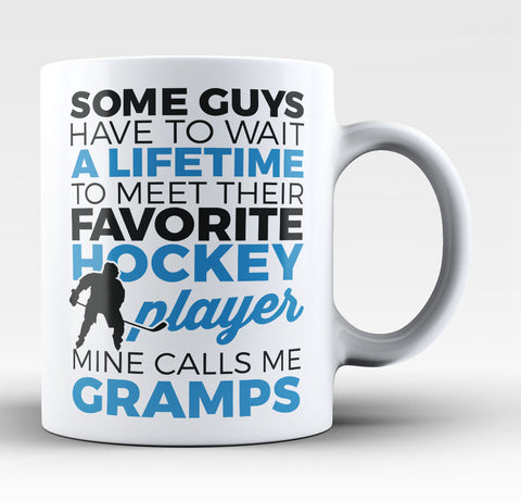 Favorite Hockey Player - Mine Calls Me Gramps - Coffee Mug / Tea Cup