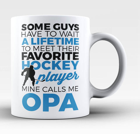 Favorite Hockey Player Mine Calls Me Opa - Coffee Mug / Tea Cup