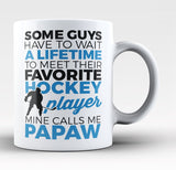 Favorite Hockey Player Mine Calls Me Papaw - Coffee Mug / Tea Cup