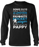 Favorite Hockey Player - Mine Calls Me Pappy Long Sleeve T-Shirt