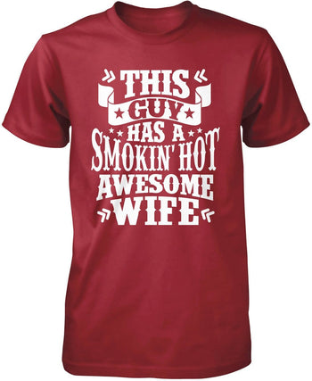 This Guy Has a Smokin' Hot Awesome Wife - Premium T-Shirt / Cardinal / S