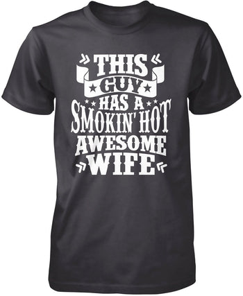 This Guy Has a Smokin' Hot Awesome Wife - Premium T-Shirt / Dark Heather / S