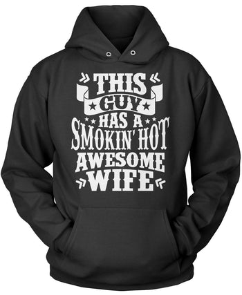 This Guy Has a Smokin' Hot Awesome Wife Pullover Hoodie Sweatshirt