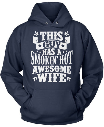 This Guy Has a Smokin' Hot Awesome Wife - Pullover Hoodie / Navy / S