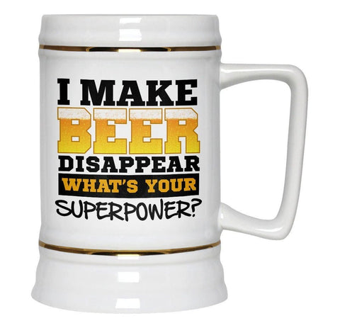 I Make Beer Disappear - Beer Stein - Beer Steins