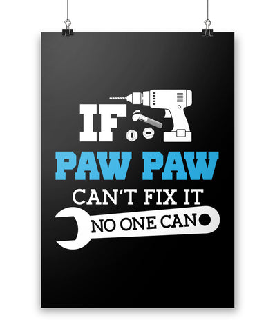 If Paw Paw Can't Fix It No One Can - Poster