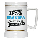 If Grandpa Can't Fix It No One Can - Beer Stein