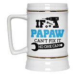 If Papaw Can't Fix It No One Can - Beer Stein