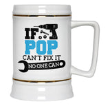 If Pop Can't Fix It No One Can - Beer Stein