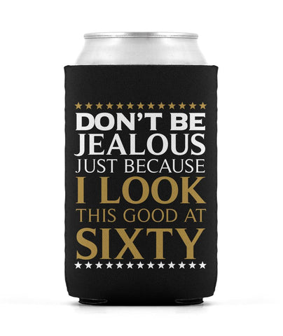 I Look This Good at Sixty - Can Cooler