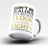 I Look This Good at Eighty - Mug