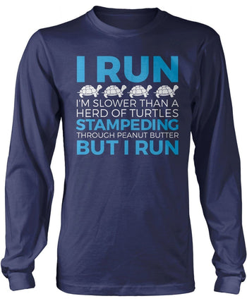 I Run Slower Than a Herd of Turtles - T-Shirts