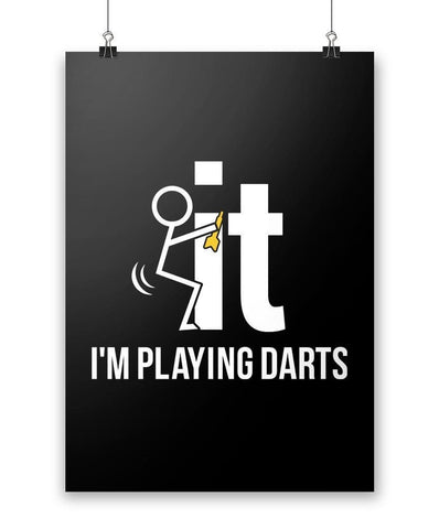F-It I'm Playing Darts - Poster - Posters