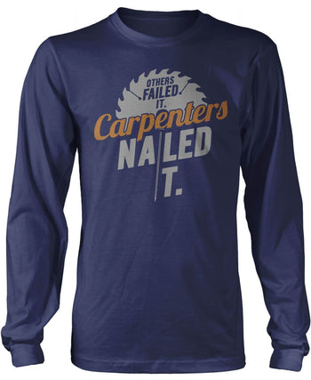 Others Failed It Carpenters Nailed It - Long Sleeve T-Shirt / Navy / S