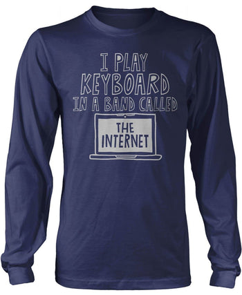 I Play Keyboard In a Band Called the Internet - T-Shirts