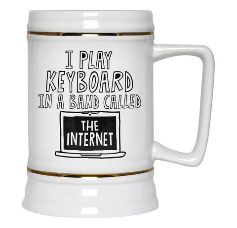 I Play Keyboard In a Band Called the Internet - Beer Stein - Beer Steins