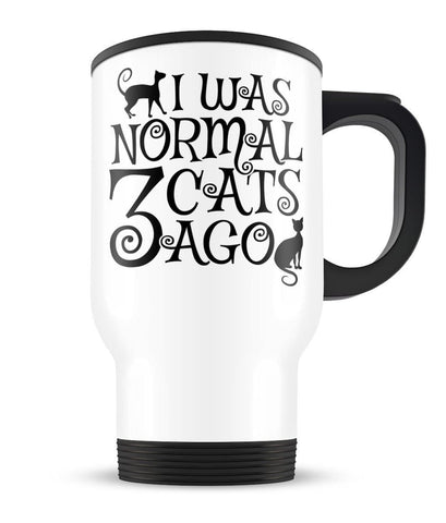 I Was Normal 3 Cats Ago - Travel Mug