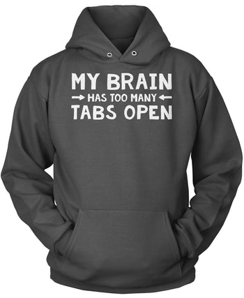 My Brain Has Too Many Tabs Open - Pullover Hoodie / Dark Heather / S