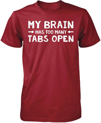My Brain Has Too Many Tabs Open - Premium T-Shirt / Cardinal / S