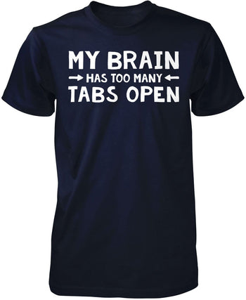 My Brain Has Too Many Tabs Open - Premium T-Shirt / Navy / S