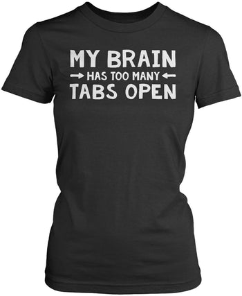 My Brain Has Too Many Tabs Open - Women's Fit T-Shirt / Dark Heather / S
