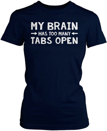 My Brain Has Too Many Tabs Open - Women's Fit T-Shirt / Navy / S