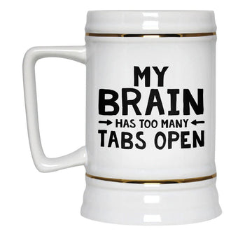 My Brain Has Too Many Tabs Open - Beer Stein - [variant_title]