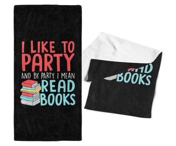 I Like to Party and By Party I Mean Read Books - Gym / Kitchen Towel - Towels