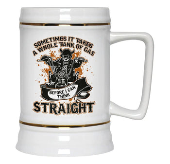 Sometimes It Takes A Whole Tank of Gas - Beer Stein