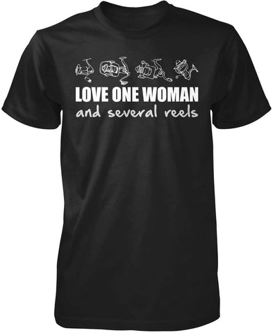 Love One Woman and Several Reels T-Shirt
