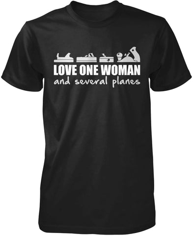 Love One Woman and Several Planes T-Shirt