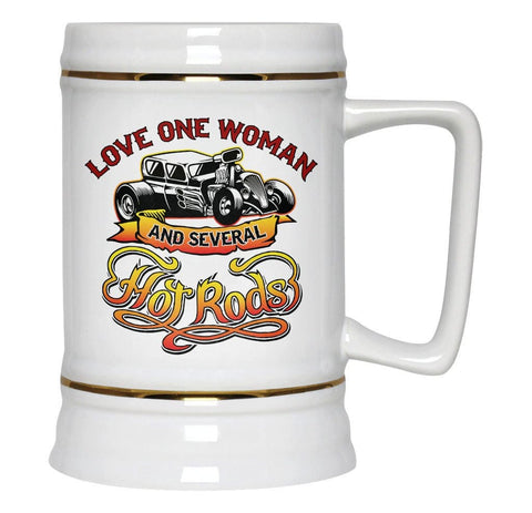 Love One Woman and Several Hot Rods - Beer Stein