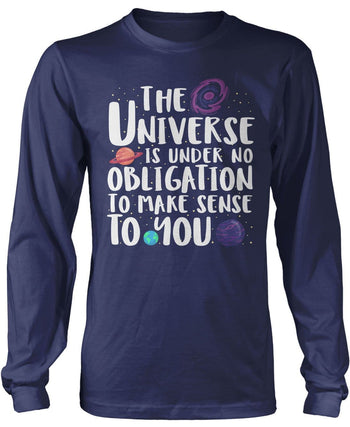 The Universe Is Under No Obligation to Make Sense to You - Long Sleeve T-Shirt / Navy / S