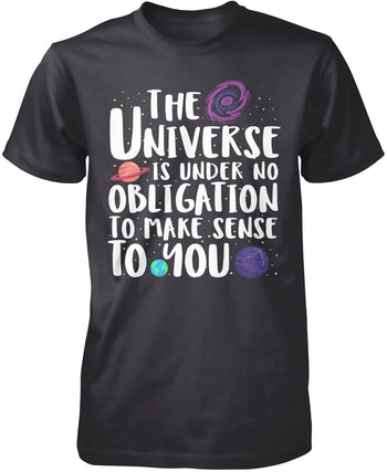 The Universe Is Under No Obligation to Make Sense to You - Premium T-Shirt / Dark Heather / S