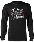 I Love Being Mamaw Long Sleeve T-Shirt