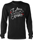 I Love Being Nana Long Sleeve T-Shirt