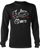 I Love Being Oma Long Sleeve T-Shirt
