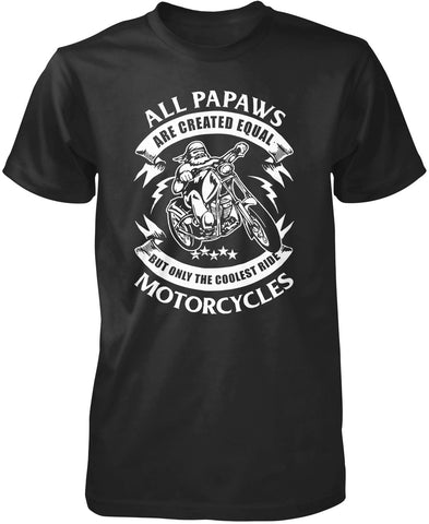 Only the Coolest Papaws Ride Motorcycles T-Shirt