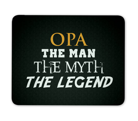 Opa The Man Myth Legend - Mouse Pad