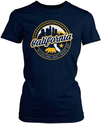 California Is Calling And I Must Go - T-Shirts