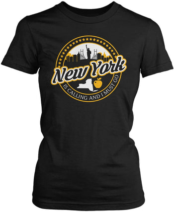 New York Is Calling And I Must Go Women's Fit T-Shirt