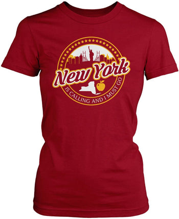 New York Is Calling And I Must Go - Women's Fit T-Shirt / Cardinal / S